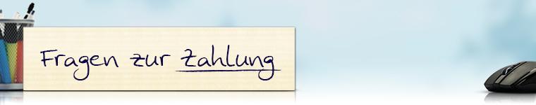 Fragen zur Zahlung - Zahlarten und Zeitpunkt der Zahlung