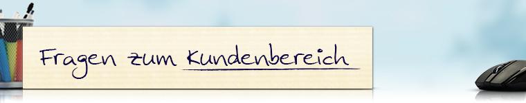 Fragen zum Kundenbereich - Änderung der Rechnungs- oder Lieferanschrift